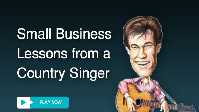 lessons for small business from a country singer