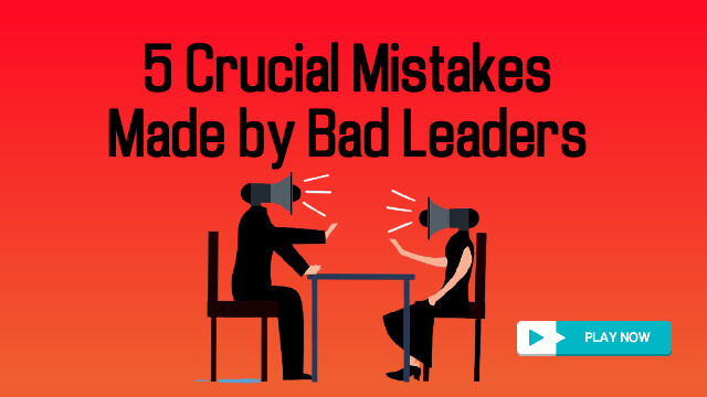 Bad leaders' mistakes
