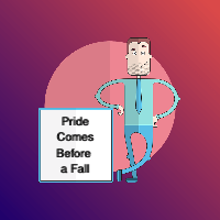 Pride comes before a fall in business